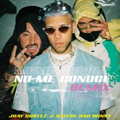 Jhay Cortez Ft J Balvin x Bad Bunny - No Me Conoce Remix