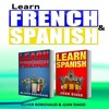 Learn French & Learn Spanish: 2 Books in 1! A Fast and Easy Guide for Beginners By Oliver Robichaud,
