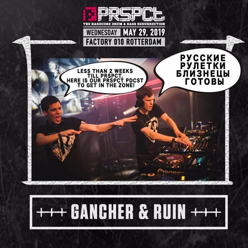 "Gancher & Ruin - PRSPCT ""The Hardcore Drum & Bass Resurrection"" PDCST (2019)"