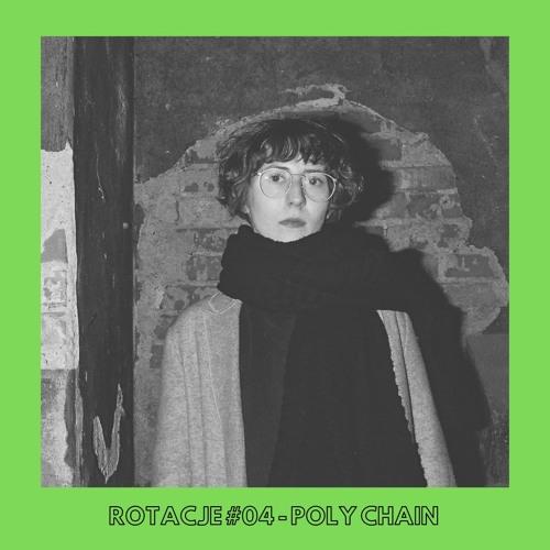 Rotacje #04 - POLY CHAIN