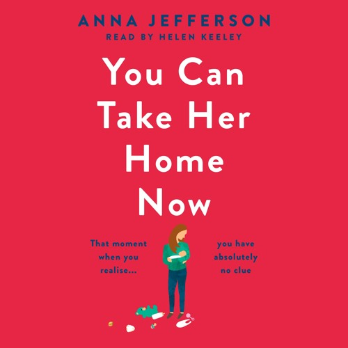 You Can Take Her Home Now by Anna Jefferson, read by Helen Keeley
