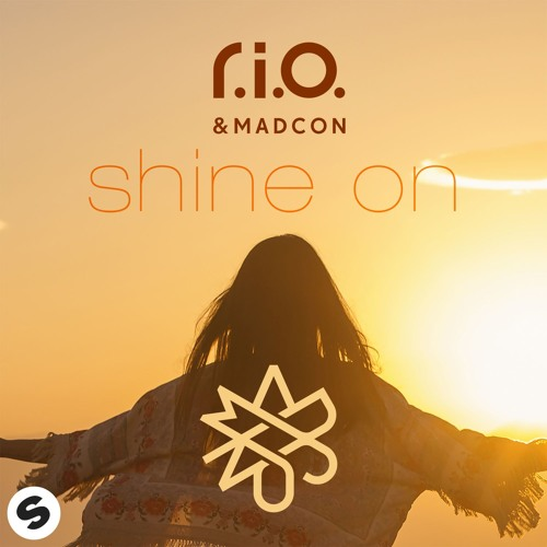 R.I.O. & Madcon - Shine On [OUT NOW]