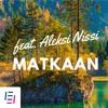 Matkaan Feat. Aleksi Nissi (Finnish lyrics)