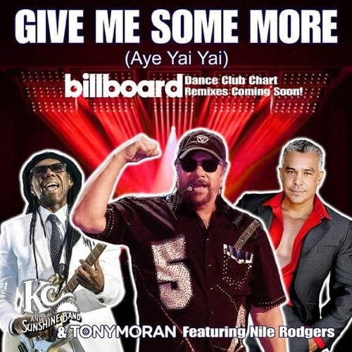 GIVE ME SOME MORE- KC, Tony Moran & Nile Rodgers (Tony Moran + Deep Influence Hard Dub Mix)