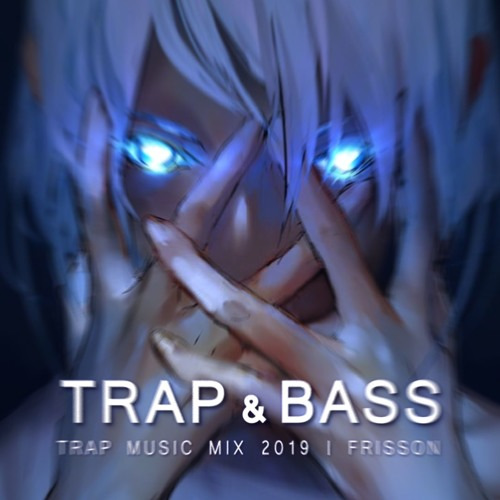Trap Music Mix 2019 | Best of EDM by Frisson | Free