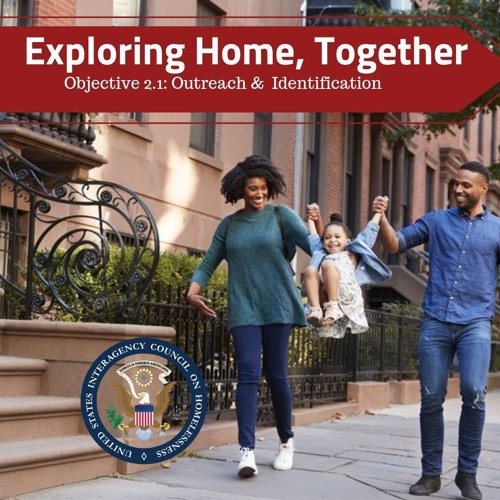 Exploring Home,Together: Objective 2.1 Outreach and Identification
