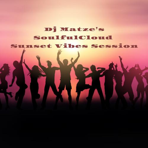 ⭐Dj Matze's SoulfulCloud Sunset Vibes Session⭐