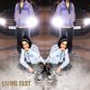 LIVING FAST