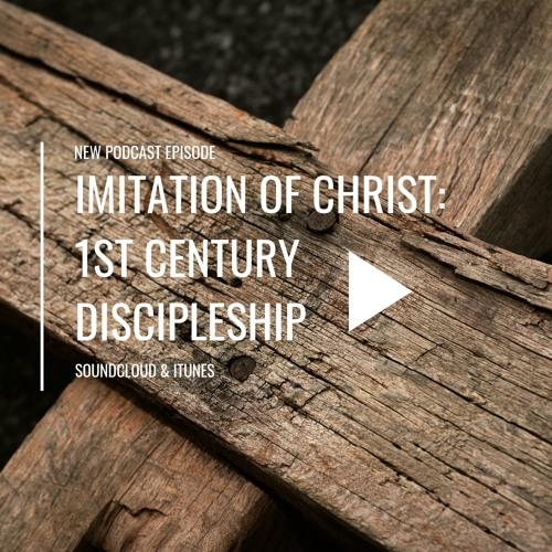 Imitation of Christ: 1st Century Discipleship