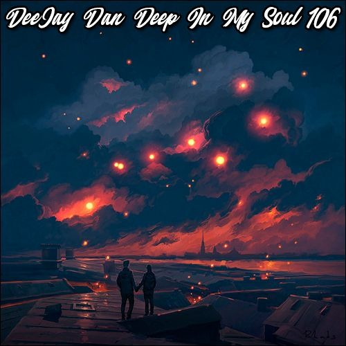 DeeJay Dan - Deep In My Soul 106 [2019]