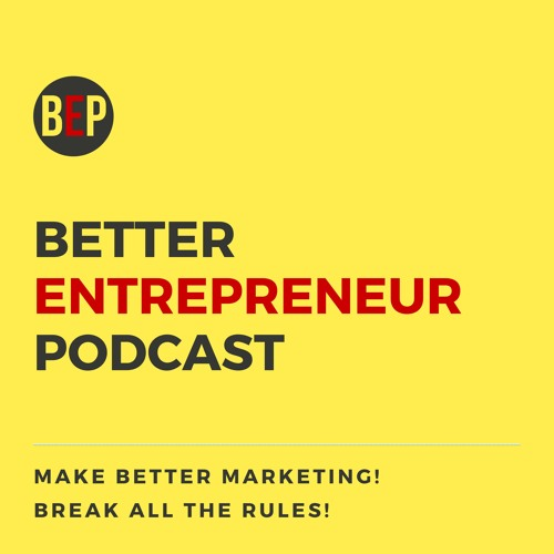 Better Entrepreneur Podcast