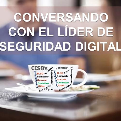Conversando con el Líder de Seguridad Digital