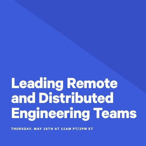 Leading Remote & Distributed Engineering Teams