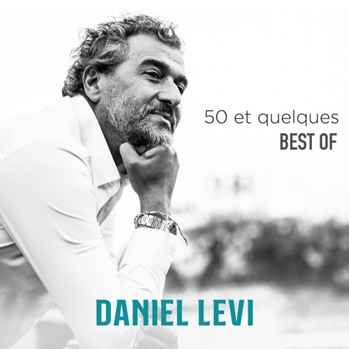 50 ET QUELQUES BEST OF DANIEL LEVI