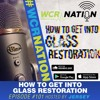 How to get into glass restoration | WCR Nation EP 101 | The Window Cleaning Podcast