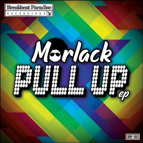 BBP160: Morlack - Pull Up EP