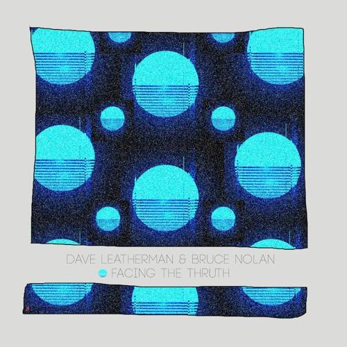 Dave Leatherman & Bruce Nolan - Facing The Truth - Alexander Koning Remix