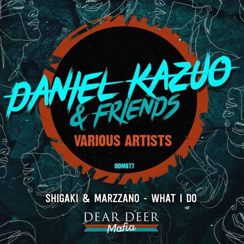 Shigaki & Marzzano - What I Do (Original Mix) [Dear Deer Mafia]