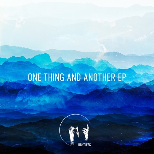 Fanu and Infader: One Thing And Another EP (Lightless Recordings)