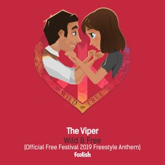 The Viper - Wild & Free (Official Free Festival 2019 Freestyle Anthem)