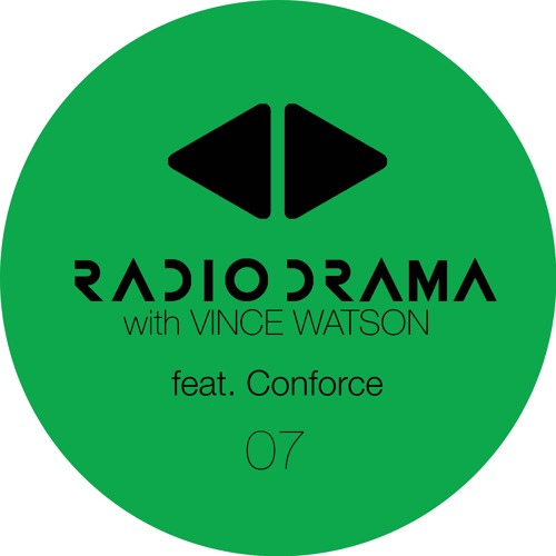 Radio Drama 07 with Vince Watson feat Conforce (live)