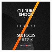 SEQ B2B - Culture Shock, Sub Focus & Metrik