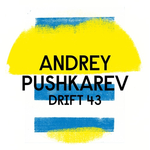 Drift Podcast 043 - Andrey Pushkarev
