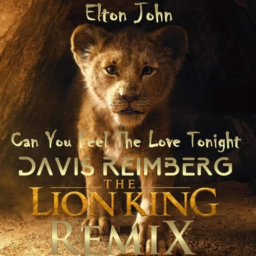 Elton John Can You Feel The Love Tonight Davis Reimberg The Lion King Remix 2k19 By Dj Davis Reimberg Recommendations On Soundcloud