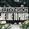 Download RetroVision - We Like To Party Mp3
