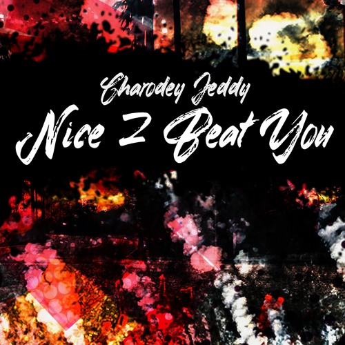 Charodey Jeddy - Chase Da Shadows   Nice 2 Beat You (2019)
