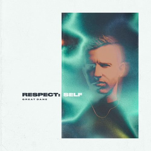 Great Dane - Respect Self 2019 [EP]