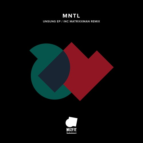 Premiere: MNTL - Unsung (Matrixxman Remix) - Misfit Music