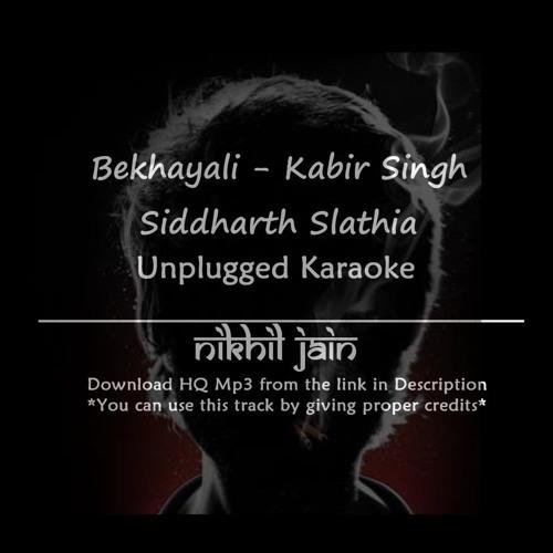 Bekhayali Kabir Singh Karaoke By Nikhil Jain Free Listening On