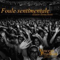 """""""Foule Sentimentale"""" Alain SOUCHON - Cover Vincent Prudhon"""