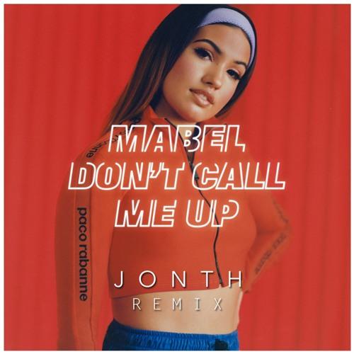 Mabel - Don't Call Me Up (Jonth Remix) [FREE DOWNLOAD]