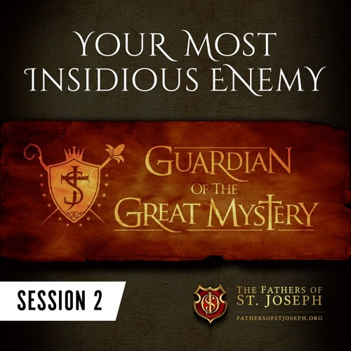 YOUR MOST INSIDIOUS ENEMY | GUARDIAN OF THE GREAT MYSTERY