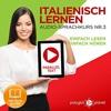 Italienisch Lernen - Einfach Lesen | Einfach Hören | Paralleltext [Learn Italian – Easy Reading, Eas