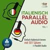 Italienisch Parallel Audio [Learn Italian with 501 Sentences] By Lingo Jump Audiobook Sample