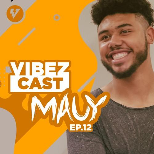 VibezCast #012 - Guestmix: Mauy