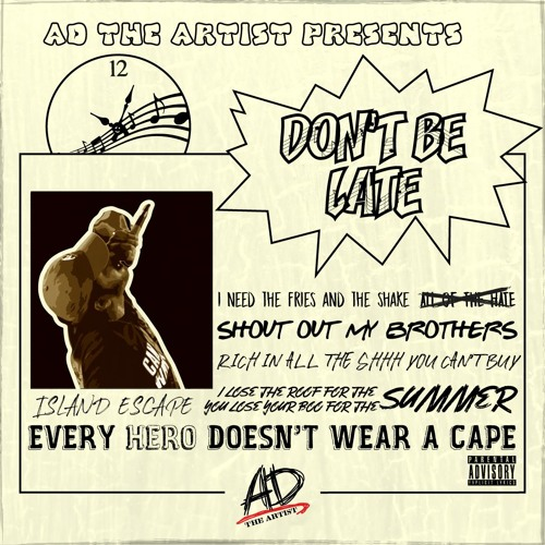 AD The Artist- Don't Be Late (Produced by AD the Artist)