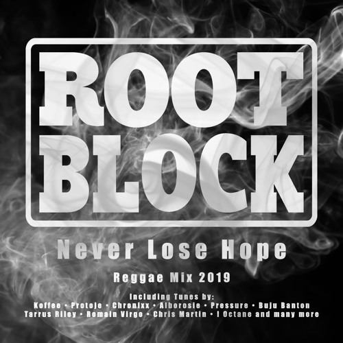 """Never Lose Hope"" Reggae Mix 2019"