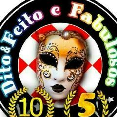 Dito & Feito e Fabulosos 2020 (Dj Massacrador) MC Toi