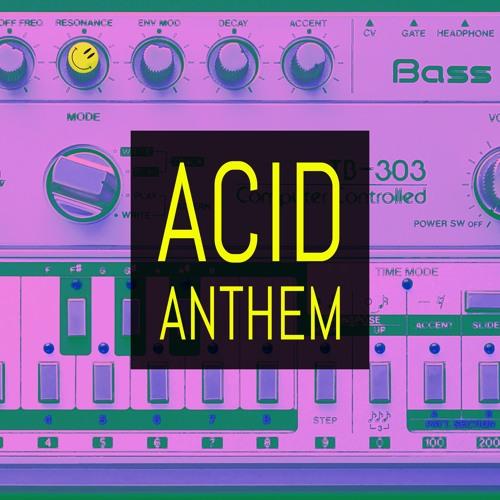 Acid Anthem