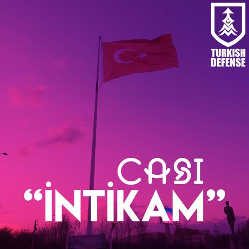 Casi - İntikam (For Turkish Defense)