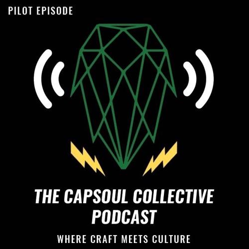 Capsoul Collective Podcast Ep 1: Pilot
