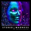 Stereo Madness (Original Mix)
