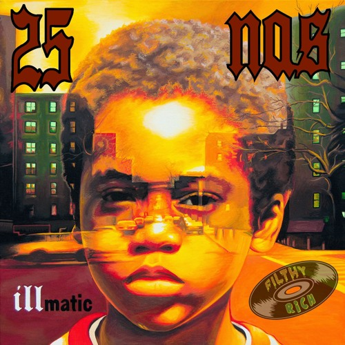 Nas - Illmatic 25 Tribute SIDE B [41st Side South] mixed by DJ Filthy Rich