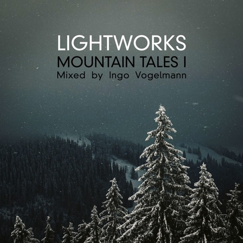 LIGHTWORKS - Mountain Tales I