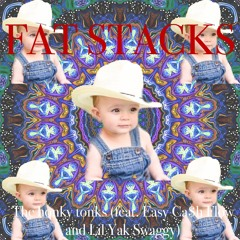 Fat Stacks (feat. Easy Ca$h Flow and Lil yak swaggy)