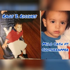 Rags 2 Ricches - Milo Ca$h ft. ChuTheRapper